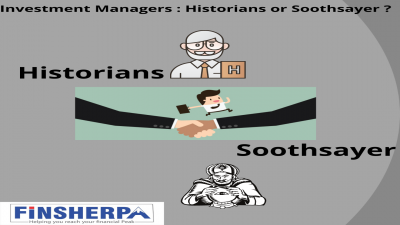 Investment Managers  : Historians or Soothsayer ?