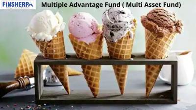Multiple Advantage Fund ( Multi Asset Fund)