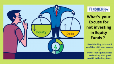 What's  your Excuse for not investing in Equity Funds ?