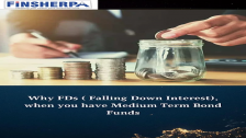 Why FDs ( Falling Down Interest), when you have Medium Term Bond Funds